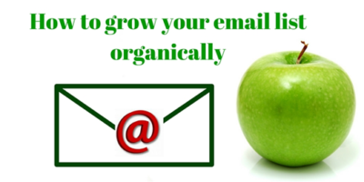 How to grow your email list organically