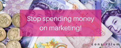 stop spending money on marketing