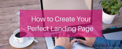 How to Create Your Perfect Landing Page