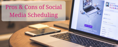 Pros & Cons of Social Media Scheduling - banner