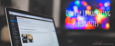 Our Top 10 Marketing Blog Sites