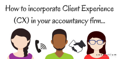 How to incorporate Client Experience (CX) in your accountancy firm