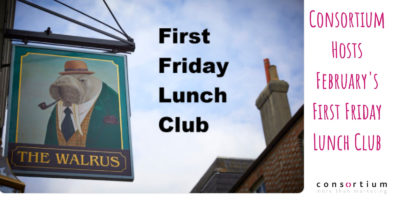 First Friday Lunch– Friday 1st February 2019