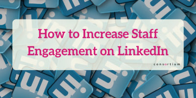 How to increase staff engagement on LinkedIn